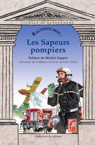 RACONTE MOI LES SAPEURS POMPIERS