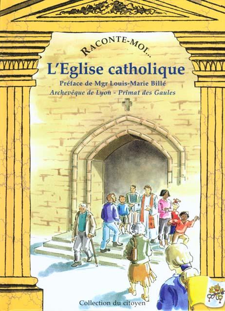RACONTE-MOI L'EGLISE CATHOLIQUE