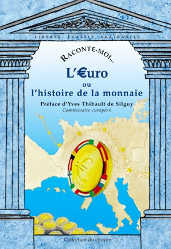 RACONTE-MOI L'EURO OU L'HISTOIRE DE LA MONNAIE
