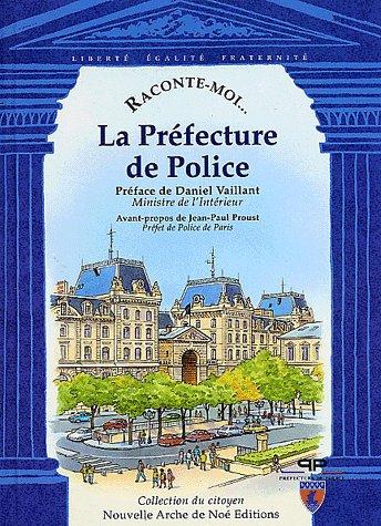RACONTE-MOI LA PREFECTURE DE POLICE
