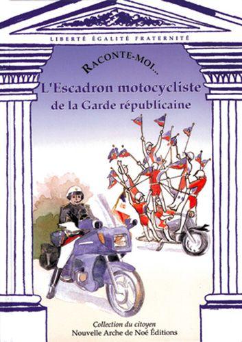 RACONTE-MOI L'ESCADRON MOTOCYCLISTE DE LA GARDE REPUBLICAINE