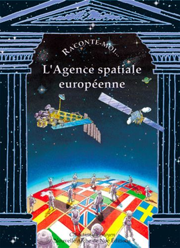 RACONTE-MOI L'AGENCE SPATIALE EUROPEENNE