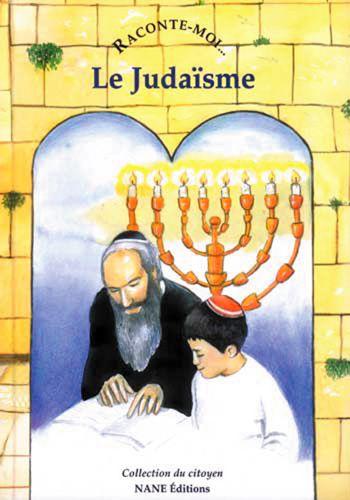 RACONTE-MOI LE JUDAISME