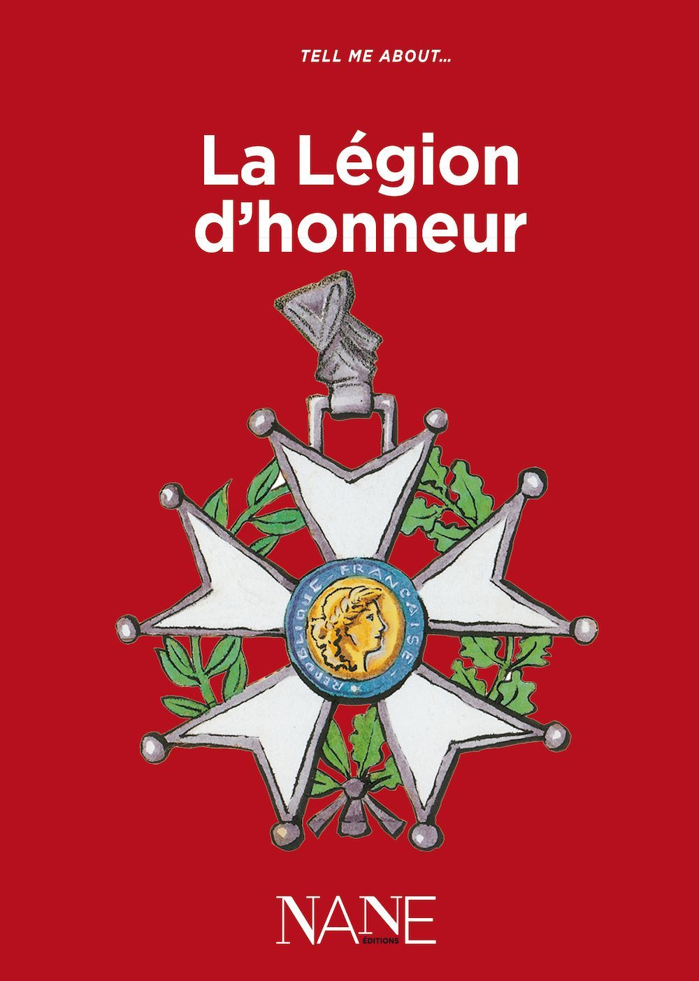 TELL ME ABOUT LA LEGION D'HONNEUR