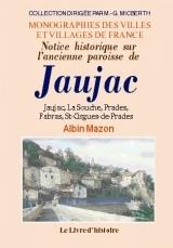 JAUJAC (NOTICE HISTORIQUE SUR L'ANCIENNE PAROISSE DE)