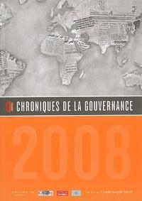 CHRONIQUES DE LA GOUVERNANCE 2008 - INSTITUT DE RECHERCHE ET DEBAT SUR LA GO