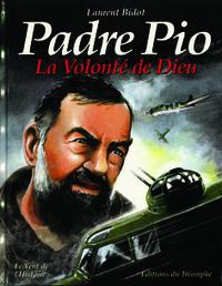 PADRE PIO - LA VOLONTE DE DIEU