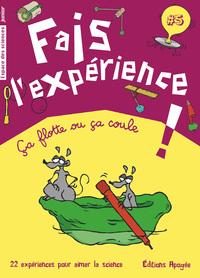 FAIS L'EXPERIENCE 5. CA FLOTTE OU CA COULE