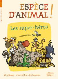 ESPECE D'ANIMAL ! V4. LES SUPERS HEROS