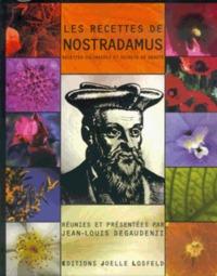 LES RECETTES DE NOSTRADAMUS - RECETTES CULINAIRES ET SECRETS DE BEAUTE, TRAITE DES CONFITURES, DES V