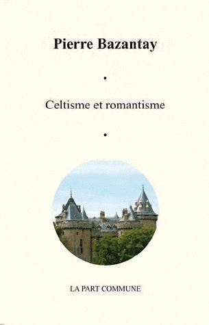CELTISME ET ROMANTISME