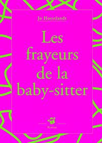 LES FRAYEURS DE LA BABY-SITTER