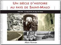UN SIECLE D'HIST. AU PAYS DE ST MALO(T2)