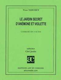 LE JARDIN SECRET D'ANEMONE ET VIOLETTE
