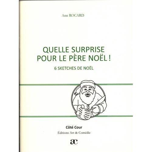 QUELLE SURPRISE POUR LE PERE NOEL ! - 6 SKETCHES DE NOEL