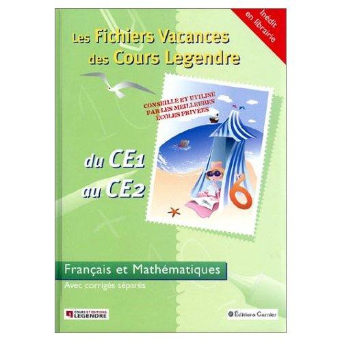 FICHIERS VACANCES DES COURS LEGENDRE FRANCAIS ET MATHEMATIQUES CE1 CE2