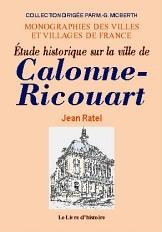 CALONNE-RICOUART (ETUDE HISTORIQUE SUR LA VILLE DE)