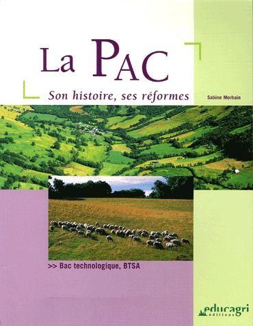 PAC, SON HISTOIRE ET SES REFORMES (LA)