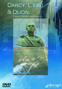 DARCY, L'EAU ET DIJON : DARCY, THE WATER & DIJON
