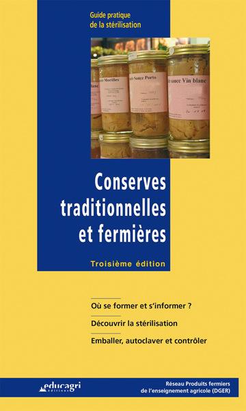 CONSERVES TRADITIONNELLES ET FERMIERES : GUIDE PRATIQUE DE LA STERILISATION