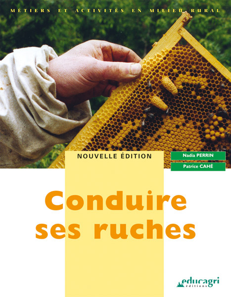 CONDUIRE SES RUCHES : EDITION 2009