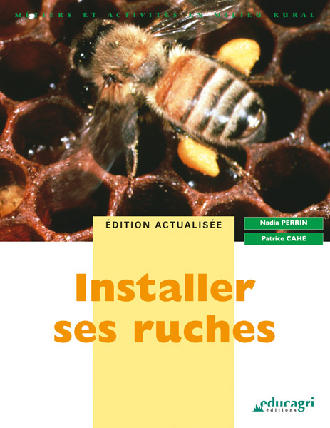 INSTALLER SES RUCHES : EDITION 2009