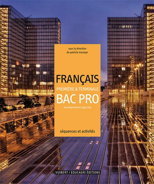 FRANCAIS PREMIERES-TERMINALES BAC PRO : SEQUENCES ET ACTIVITES