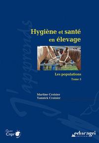 HYGIENE ET SANTE EN ELEVAGE : LES POPULATIONS : TOME 3