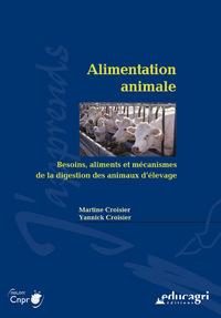 ALIMENTATION ANIMALE : BESOINS, ALIMENTS ET MECANISMES DE LA DIGESTION DES ANIMAUX D'ELEVAGE