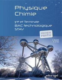 PHYSIQUE CHIMIE - 1RE ET TERMINALE BAC TECHNOLOGIQUE STAV (PREMIERE PARTIE)