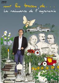 SUR LES TRACES DE...  : LA NAISSANCE DE L'AGRONOMIE
