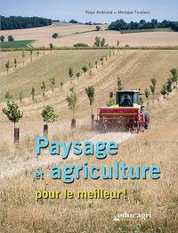 PAYSAGE ET AGRICULTURE POUR LE MEILLEUR !