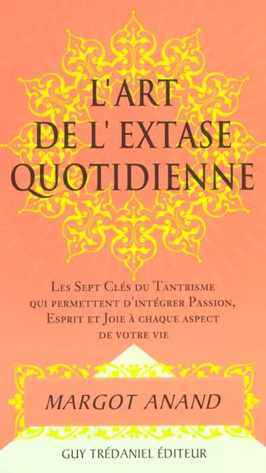 L'ART DE L'EXTASE QUOTIDIENNE