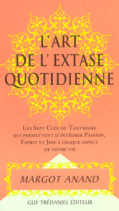 L'ART DE L'EXTASE QUOTIDIENNE