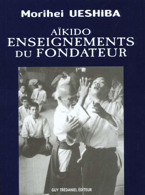 AIKIDO - ENSEIGNEMENTS DU FONDATEUR