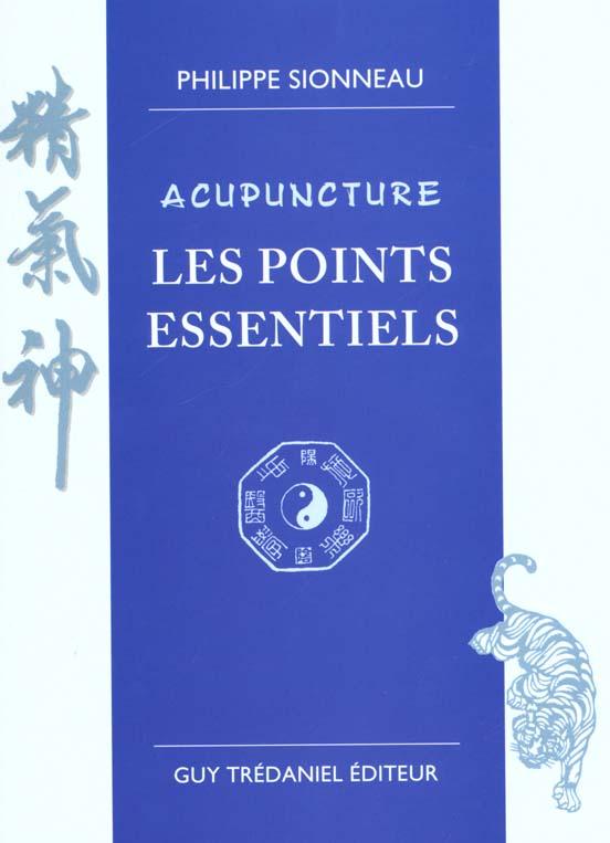 ACUPUNCTURE - LES POINTS ESSENTIELS