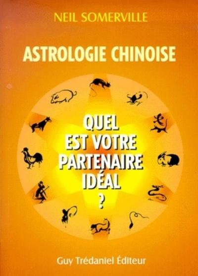 ASTROLOGIE CHINOISE : QUEL EST VOTRE PARTENAIRE IDEAL ?