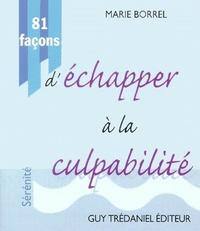81 FACONS D'ECHAPPER A LA CULPABILITE