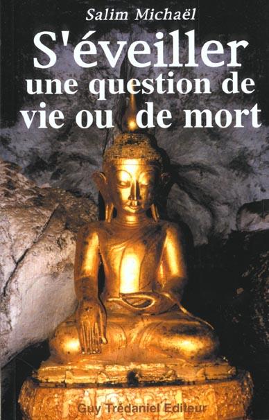 S'EVEILLER, UNE QUESTION DE VIE OU DE MORT
