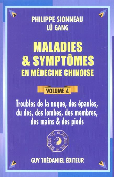 MALADIES ET SYMPTOMES EN MEDECINE CHINOISE - TOME 4 TROUBLES DE LA NUQUE, DES EPAULES, DU DOS - VOL0