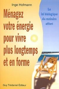 MENAGEZ VOTRE ENERGIE POUR VIVRE PLUS LONGTEMPS ET EN FORME