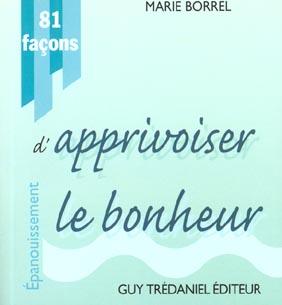 81 FACONS D'APPRIVOISER LE BONHEUR