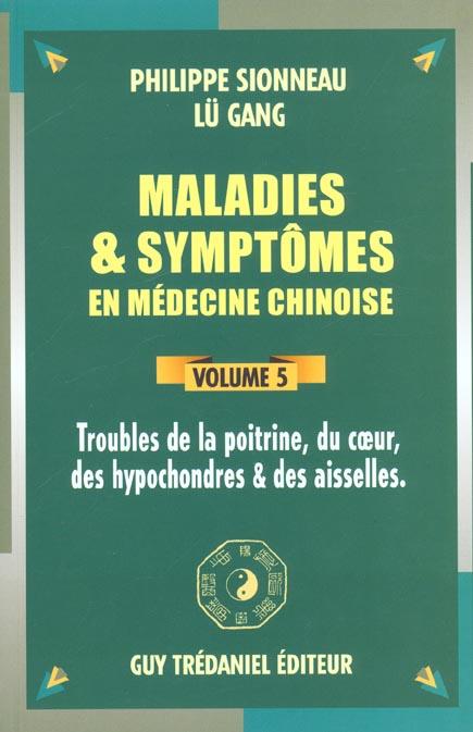 MALADIES ET SYMPTOMES EN MEDECINE CHINOISE (VOLUME 5)