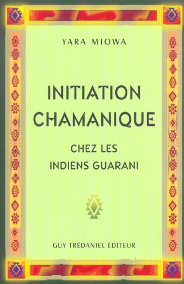 INITIATION CHAMANIQUE CHEZ LES INDIENS GUARANI