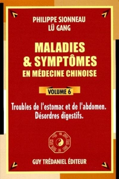 MALADIE ET SYMPTOMES EN MEDECINE CHINOISE (VOLUME 6)