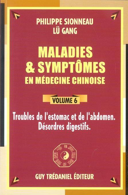 MALADIE ET SYMPTOMES EN MEDECINE CHINOISE - TOME 6 - VOL06