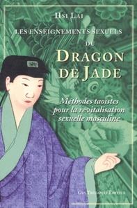 DRAGON DE JADE - LES ENSEIGNEMENTS SEXUELS DU...