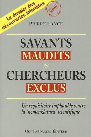 SAVANTS MAUDITS, CHERCHEURS EXCLUS (VOLUME 1)