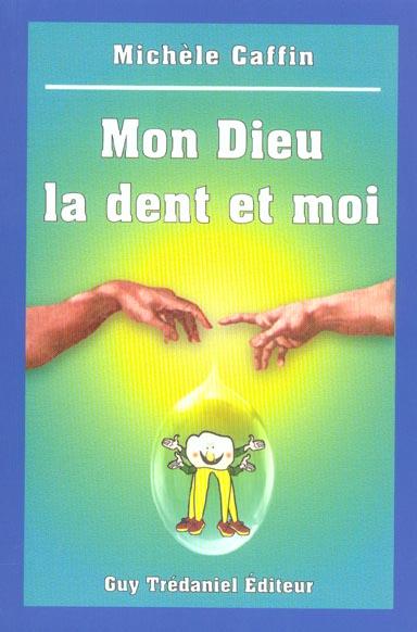 MON DIEU, LA DENT ET MOI