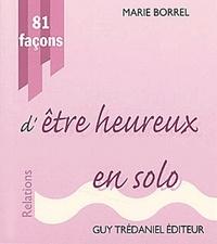 81 FACONS D'ETRE HEUREUX EN SOLO